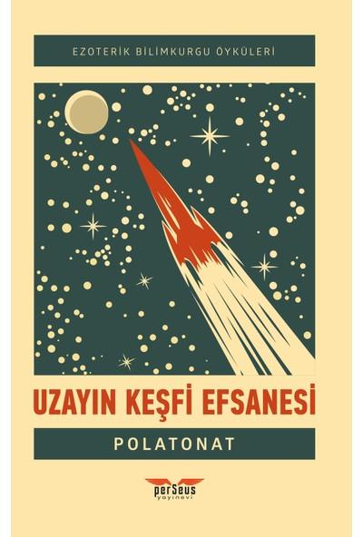 Uzayın Keşfi Efsanesi - Polat Onat