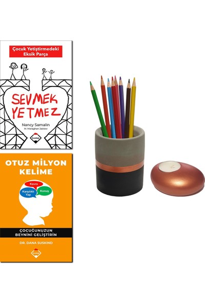 Sevmek Yetmez / Nancy Samalin & Martha Moraghan Jablow + Otuz Milyon Kelime / Dana Suskind + Betonsu Tasarım Beton Kalemlik + Taş Model Mumluk (Bakır Renk)