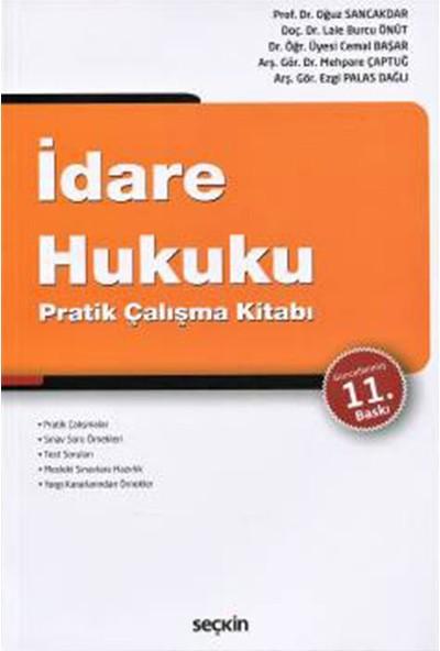 Idare Hukuku Pratik Çalışma Kitabı - Oğuz Sancakdar - Lale Burcu Önüt - Ezgi Palas Dağlı - Cemal Başar - Mehpare Çaptuğ