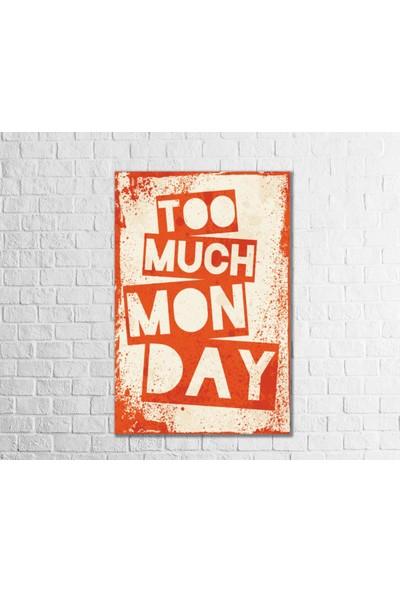 Fandomya Ahşap Poster Too Much Mon Day 12 x 17 cm + Çift Taraflı Bant