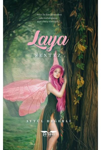 Laya – Sentez   Aytül Değerli