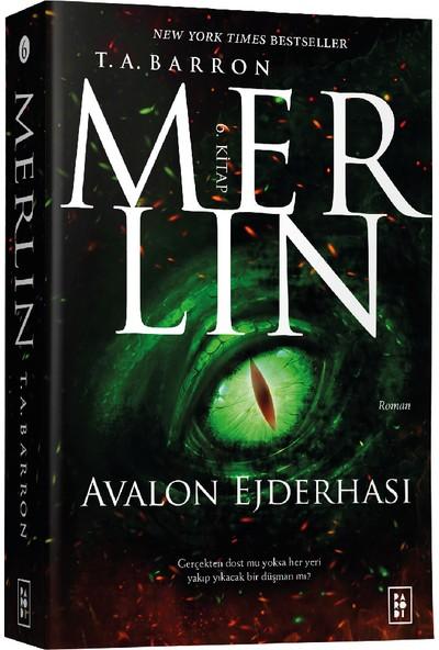 Merlin (6.Kitap) Avalon Ejderhası - T. A. Barron