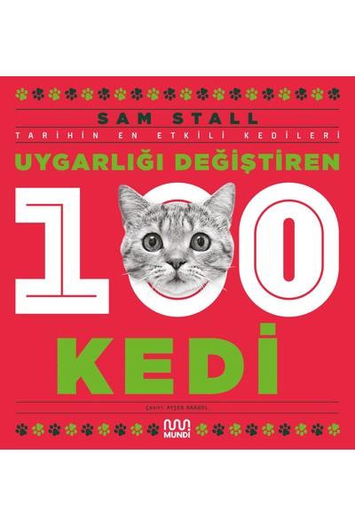 Uygarlığı Değiştiren 100 Kedi - Sam Stall