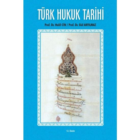 Türk Hukuk Tarihi - Halil Cin