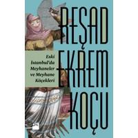Eski İstanbul'Da Meyhaneler - Reşad Ekrem Koçu