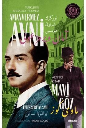 Mavi Göz Türkler'in Sherlock Holmes'i Amanvermez Avni Altıncı Kitap