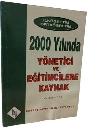 2000 Yılında Yönetici ve Eğitimcilere Kaynak - Mevlüt Oğuz