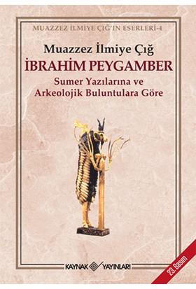 İbrahim Peygamber - Muazzez İlmiye Çığ