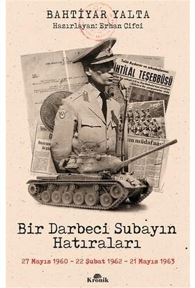 Bir Darbeci Subayın Hatıraları - Bahtiyar Yalta