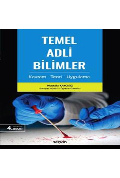 Temel Adli Bilimler - Mustafa Kaygısız
