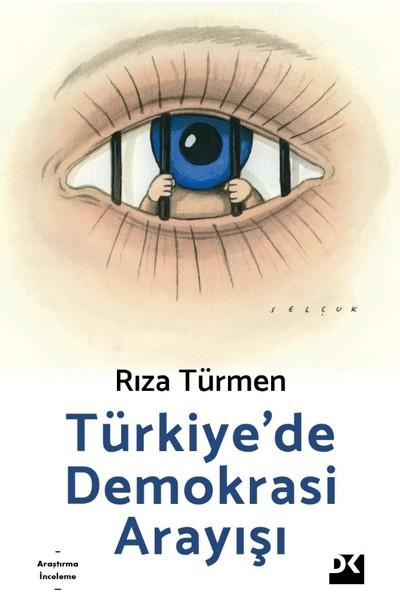 Türkiye'de Demokrasi Arayışı - Rıza Türmen