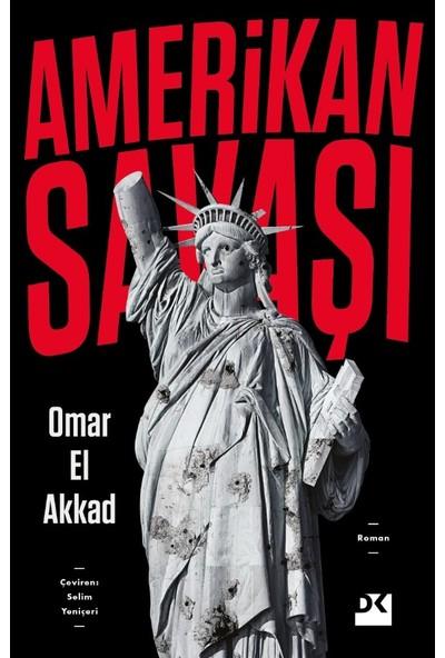 Amerikan Savaşı - Omar El Akkad