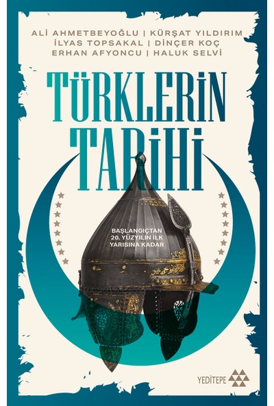 Türklerin Tarihi - Ali Ahmetbeyoğlu - Kürşat Yıldırım