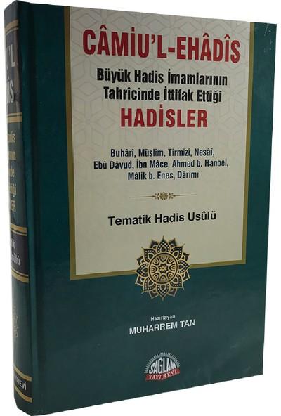 Camiul-Ehadis Büyük Hadis İmamlarının Tahrcinde İttifak Ettiği Hadisler Tematik Hadis Usulü - Muharrem Tan