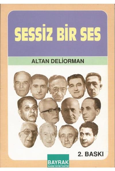 Bayrak Basım Yayım Tanıtım Sessiz Bir Ses - Altan Deliorman