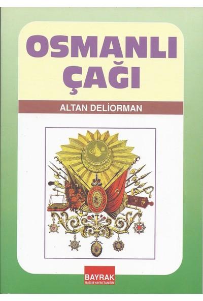 Bayrak Basım Yayım Tanıtım Osmanlı Çağı - Altan Deliorman