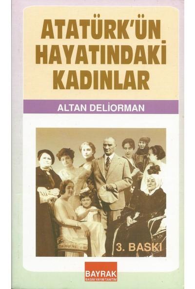 Atatürkün Hayatındaki Kadınlar - Altan Deliorman