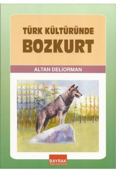 Bayrak Basım Yayım Tanıtım Türk Kültüründe Bozkurt - Altan Deliorman