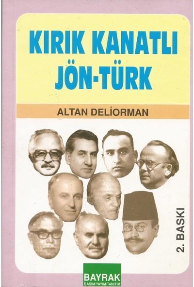 Bayrak Basım Yayım Tanıtım Kırık Kanatlı Jön -Türk - Altan Deliorman
