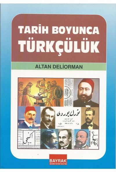 Bayrak Basım Yayım Tanıtım Tarih Boyunca Türkçülük - Altan Deliorman