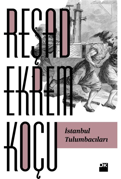 İstanbul Tulumbacıları - Reşad Ekrem Koçu