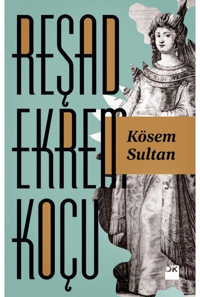 Kösem Sultan - Reşad Ekrem Koçu