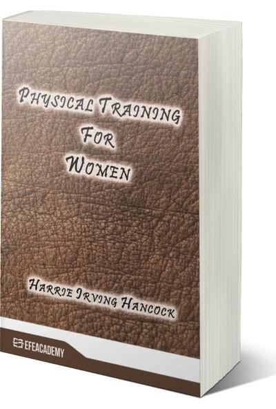 Physical Training For Women (Classic Reprint) - Harrie Irving Hancock