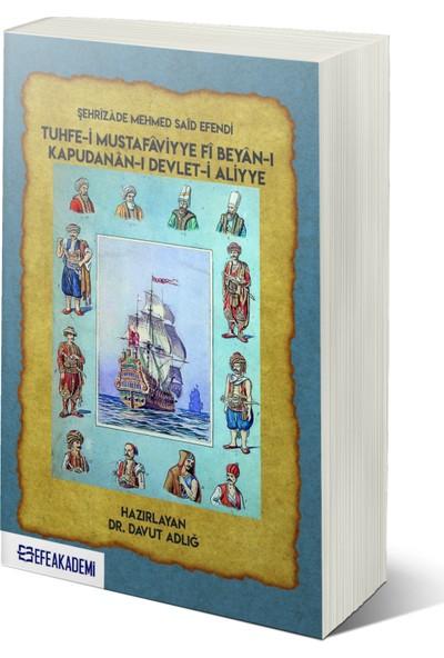 Şehrizade Mehmed Said Efendi Tuhfe-I Mustafaviyye Fi Beyan-I Kapudanan-I Devlet-I Aliyye - Davut Adlığ