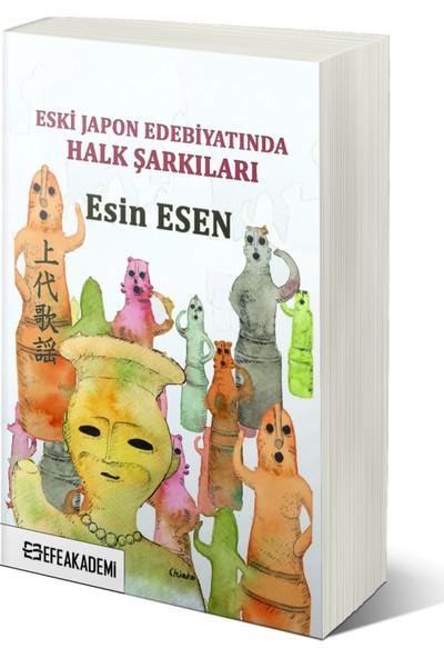 Eski Japon Edebiyatında Halk Şarkıları Jōdaı Kayō - Esin Esen