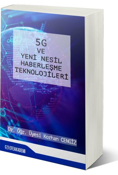 5g ve Yeni Nesil Haberleşme Teknolojileri - Korhan Cengiz