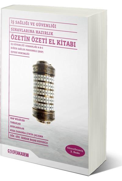 Iş Sağlığı ve Güvenliği Sınavlarına Hazırlık Özetin Özeti El Kitabı - Serdar Başar Koyuncu