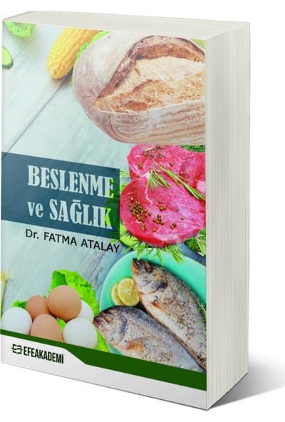 Beslenme ve Sağlık - Fatma Atalay