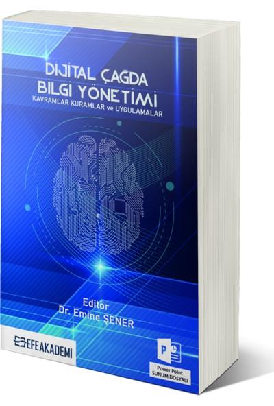Dijital Çağda Bilgi Yönetimi - Emine Şener