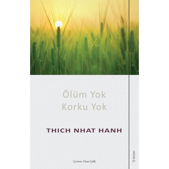 Ölüm Yok Korku Yok - Thich Nhat Hanh