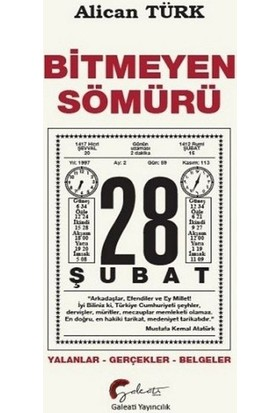 Bitmeyen Sömürü 28 Şubat Yalanlar-Gerçekler-Belgeler - Alican Türk