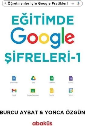 Eğitimde Google Şifreleri – 1 - Burcu Aybat-Yonca Özgün