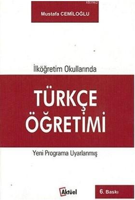 İlköğretim Okullarında Türkçe Öğretimi-Mustafa Cemiloğlu