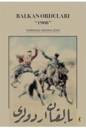 Balkan Orduları 1908 - Mustafa Şevki