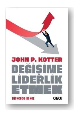Değişime Liderlik Etmek - John P. Kotter