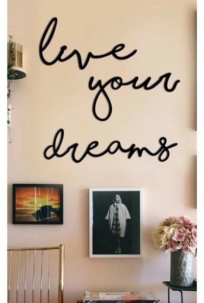 Evde Live Your Dreams Duvar Yazısı