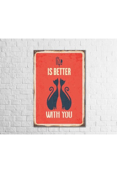 Fandomya Ahşap Poster Is Better With You 12 x 17 cm + Çift Taraflı Bant