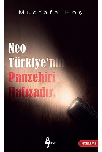 Neotürkiye'nin Panzehiri Hafızadır - Mustafa Hoş