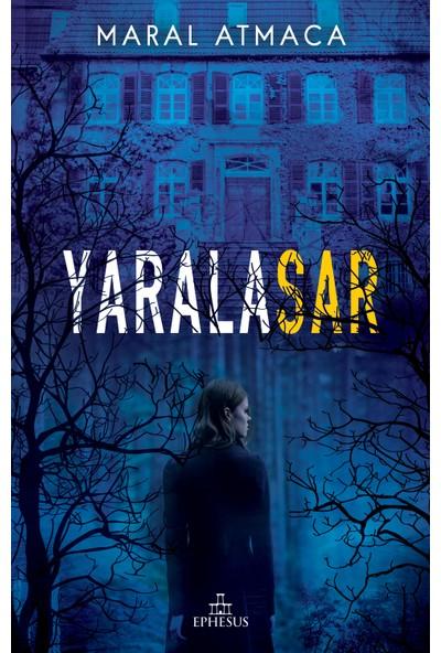Yaralasar (Ciltli) - Maral Atmaca
