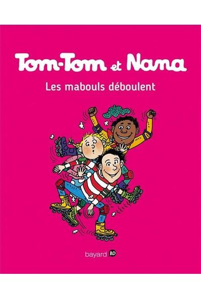 Tom-Tom Et Nana 25: Les Mabouls Déboulent! - Jacqueline Cohen