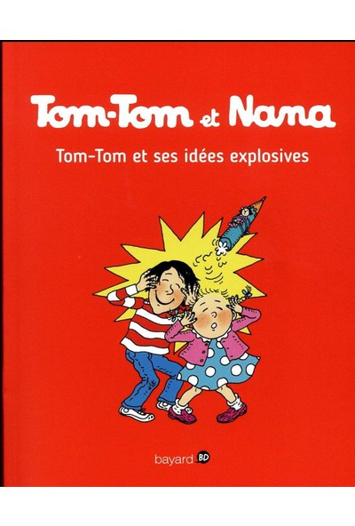 Tom-Tom Et Nana 2: Et Ses Idees Explosives - Jacqueline Cohen