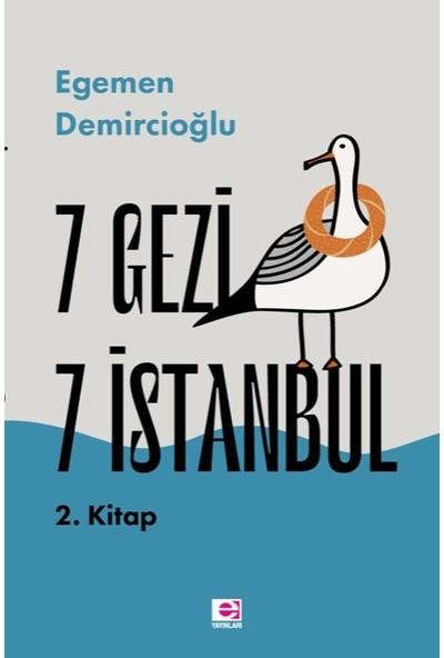 7 Gezi 7 İstanbul 2.Kitap - Egemen Demircioğlu