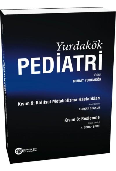 Yurdakök Pediatri Kısım 8: Beslenme - Kısım 9: Kalıtsal Metabolizma Hastalıkları