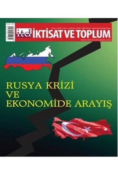 İktisat ve Toplum Dergisi Sayı: 63 (Rusya Krizi ve Ekonomide