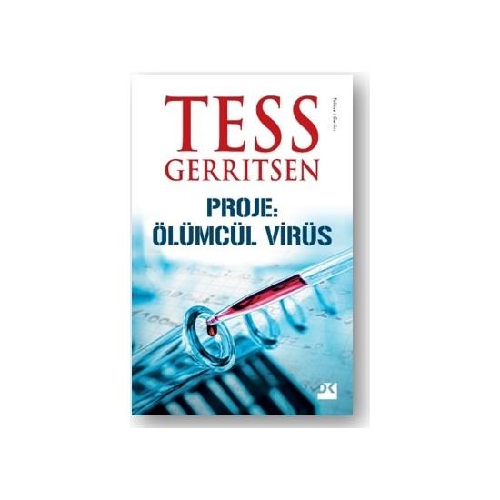 Proje: Ölümcül Virüs - Tess Gerritsen