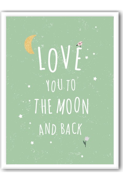 Ren House Love You To The Moon And Back Çocuk Odası Çerçeveli Modern Poster Tablo